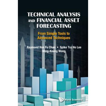 Technical Analysis and Financial Asset Forecasting: From Simple Tools to Advanced