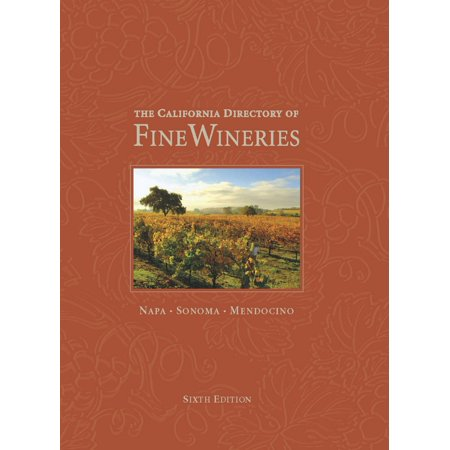 The California Directory of Fine Wineries: Napa, Sonoma, Mendocino - eBook