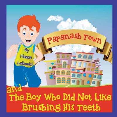 Papanash Ville: Et le garçon qui n'a pas aimé se brosser les dents