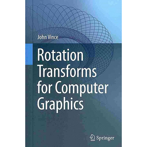 Rotation Transforms for Computer Graphics