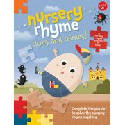 Nursery Rhyme Clues and Crimes! : Complete the Puzzle to Solve the Nursery Rhyme Mystery - 6 Nursery Rhyme Puzzles to Solve!