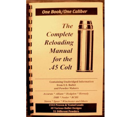 Loadbooks USA The Complete Reloading Book Manual for .45 Colt, by