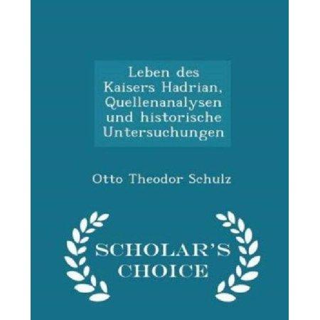 Leben Des Kaisers Hadrian, Quellenanalysen Und Historische Untersuchungen - Scholar's Choice Edition - image 1 of 1