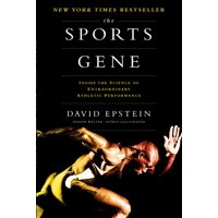 The Sports Gene : Inside the Science of Extraordinary Athletic Performance