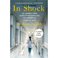 In Shock : My Journey from Death to Recovery and the Redemptive Power of Hope