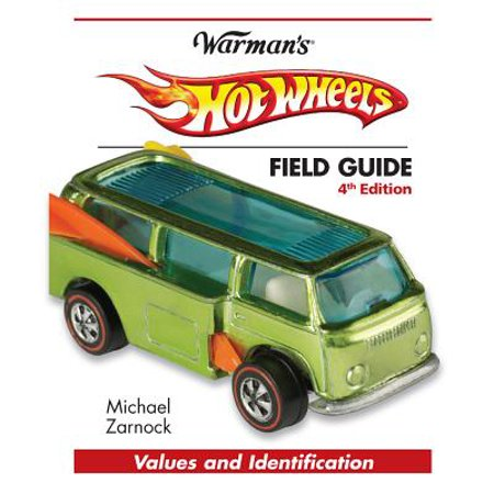 - Hot Wheels Field Guide : Values and Identification