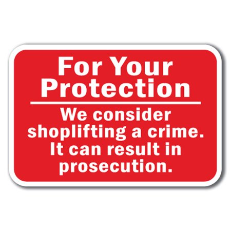 For Your Protection - We consider shoplifting a crime  It can result in  prosecution Sign 12