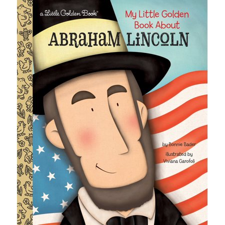 My Little Golden Book About Abraham Lincoln (Abraham Lincoln Kids)