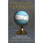 The Distant Kingdoms Volume Four: Under Wounded Skies - eBook