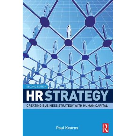 HR Strategy : Creating Business Strategy with Human Capital
