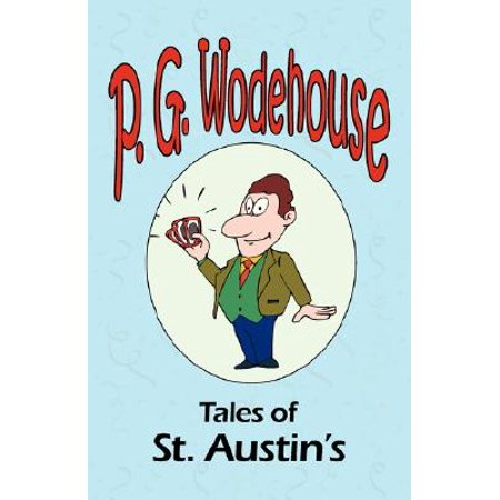 Tales of St. Austin's - From the Manor Wodehouse Collection, a Selection from the Early Works of P. G. - Lord Of The Manor Gifts