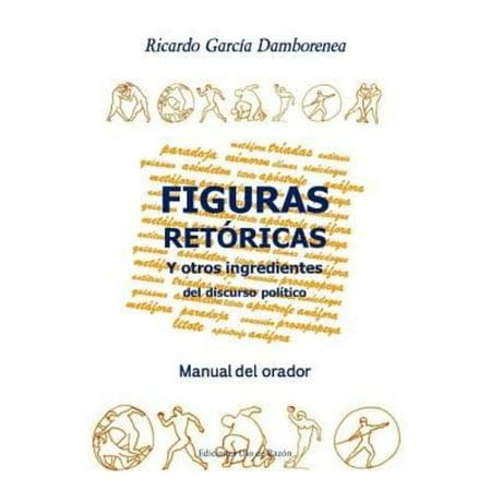 Figuras Ret Ricas Y Otros Ingredientes Del Discurso Polftico  Manual Del Orador
