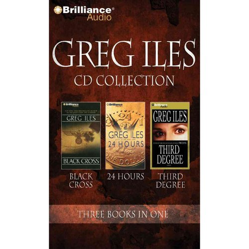 Greg Iles Cd Collection 4: Black Cross / 24 Hours / Third Degree