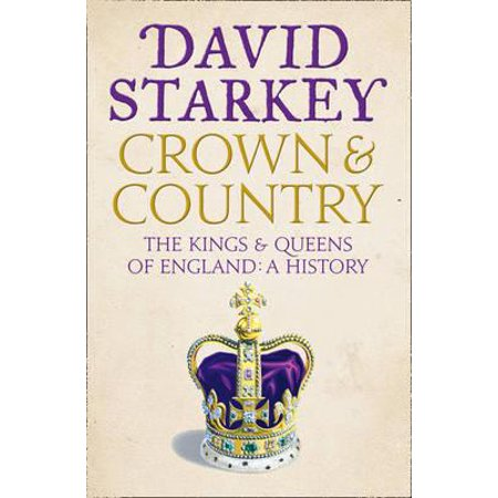 Crown and Country: A History of England Through the