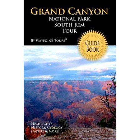 Grand Canyon National Park South Rim Tour Guide eBook - (Grand Canyon South Rim Grand Canyon Village)