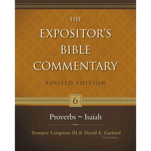 The Expositor's Bible Commentary: Proverbs-isaiah
