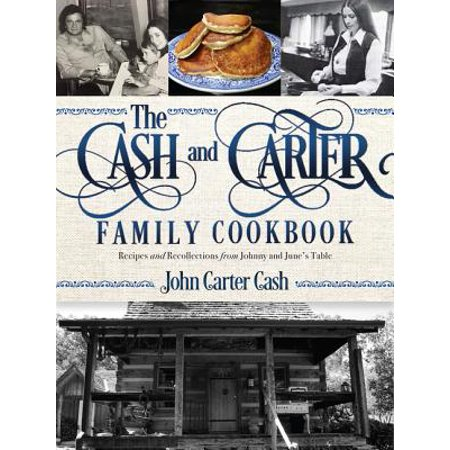 The Cash and Carter Family Cookbook: Recipes and Recollections from Johnny and June's Table - Hardcover