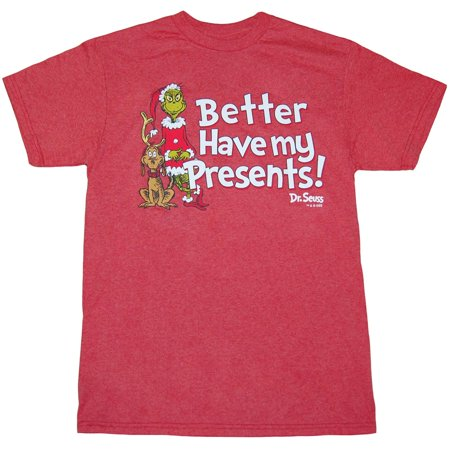 Dr. Seuss Grinch Better Have My Presents T-Shirt