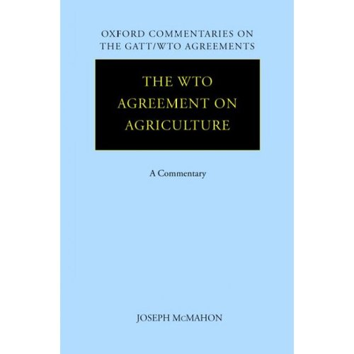 The WTO Agreement on Agriculture: A Commentary