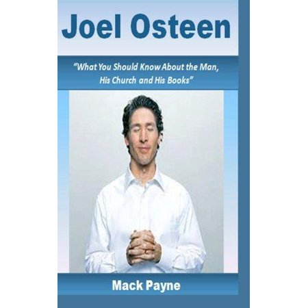 Joel Osteen  What You Should Know About The Man  His Church And His Books
