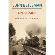 John Betjeman on Trains