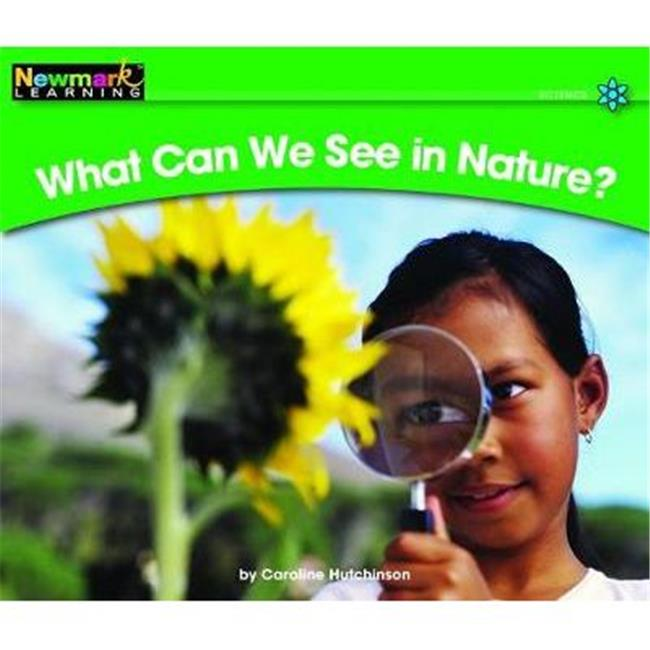 Newmark Learning NL0028 Science Volume 1 - What Can We See in Nature