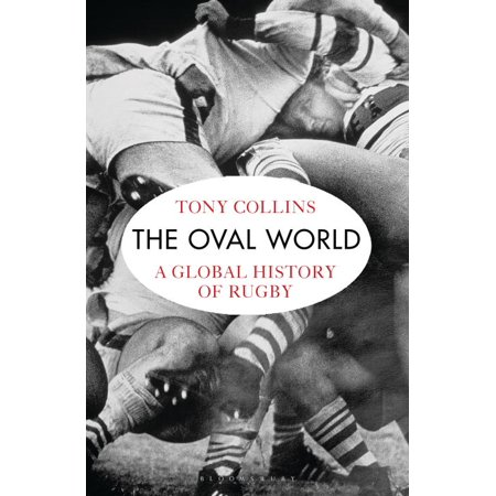 The Oval World : A Global History of Rugby
