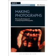 Basics Creative Photography: Making Photographs: Planning, Developing and Creating Original Photography (Paperback)