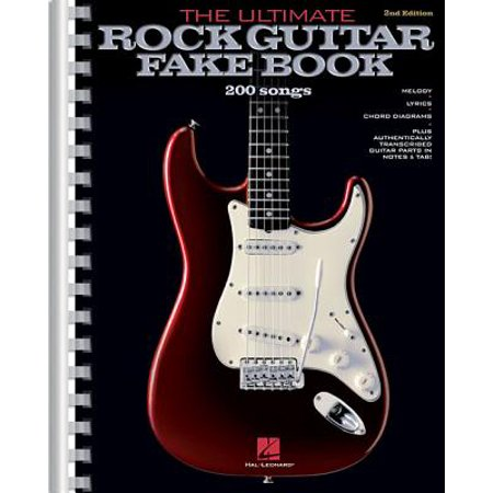 The Ultimate Rock Guitar Fake Book : 200 Songs Authentically Transcribed for Guitar in Notes &
