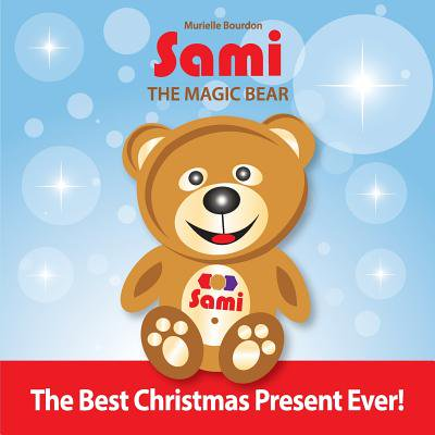 Sami the Magic Bear : The Best Christmas Present Ever! (Full-Color