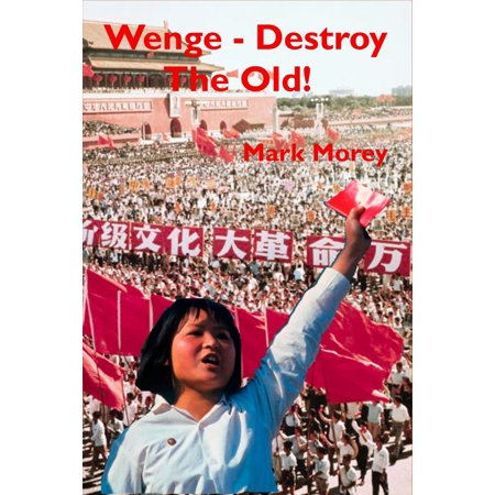 Wenge: Destroy The Old! - eBook