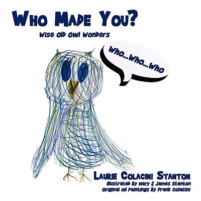 Who Made You? : Wise Old Owl Wonders