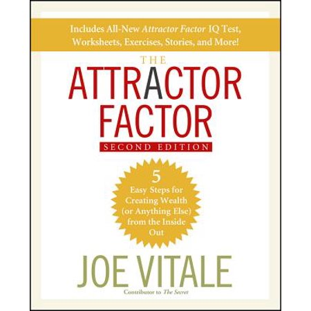 The Attractor Factor : 5 Easy Steps for Creating Wealth (or Anything Else) from the Inside