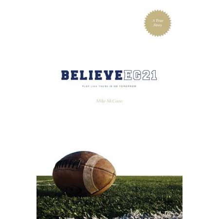 Believe Eg21 : Play Like There Is No Tomorrow