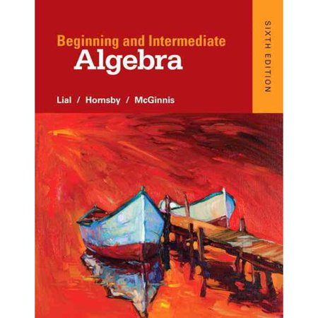 Beginning and Intermediate Algebra by
