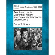 Bench and Bar in California : History, Anecdotes, Reminiscences. Volume 2 of 3
