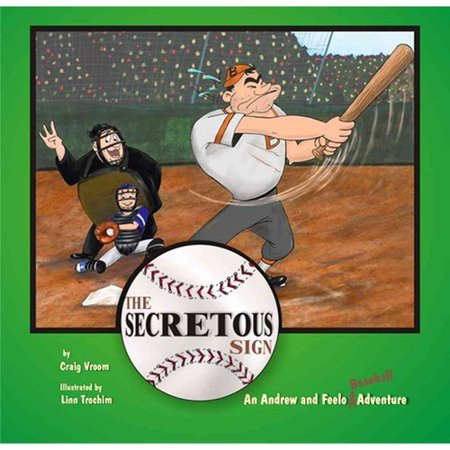 The Secretous Sign: An Andrew and Feelo Baseball Adventure
