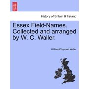 Essex Field-Names. Collected and Arranged by W. C. Waller.