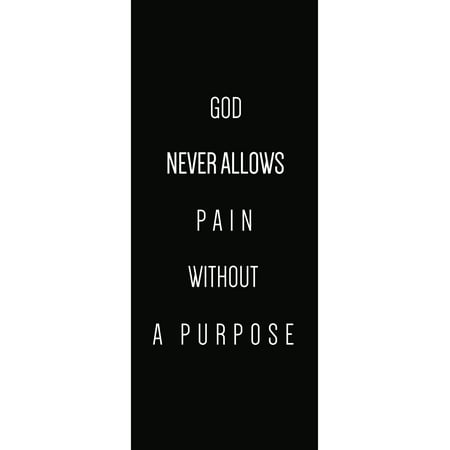 God Never Allows Pain Without A Purpose Motivational Sign Inspirational (Multi Purpose Frame)