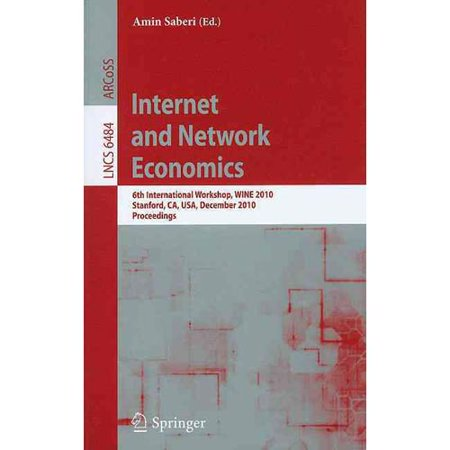 Internet and Network Economics: 6th International Workshop, WINE 2010 Stanford, CA, USA, December 13-17, 2010 Proceedings