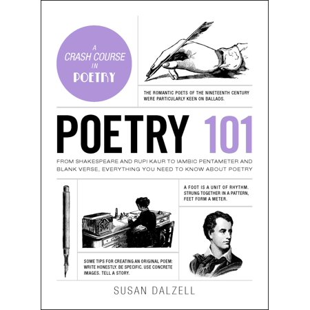 Poetry 101 : From Shakespeare and Rupi Kaur to Iambic Pentameter and Blank Verse, Everything You Need to Know about Poetry