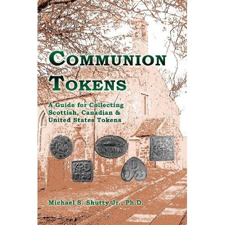 Communion Tokens: A Guide for Collecting Scottish, Canadian & United States Tokens