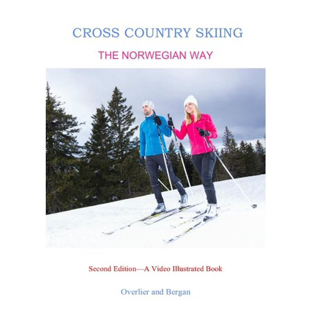 Cross Country Skiing--The Norwegian Way---2nd Edition--Video Enhanced - eBook ()