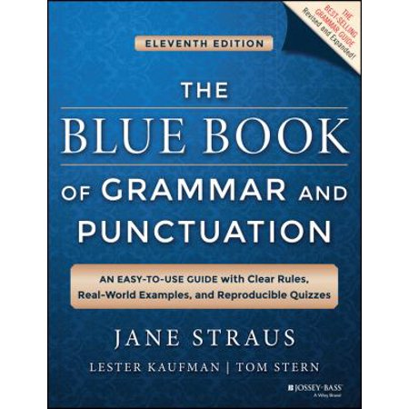 The Blue Book Of Grammar And Punctuation  An Easy To Use Guide With Clear Rules  Real World Examples  And Reproducible Quizzes