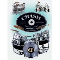 CRASH : The World's Greatest Drum Kits From Appice to Peart to Van Halen