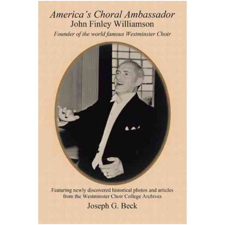 America's Choral Ambassador: John Finley Williamson