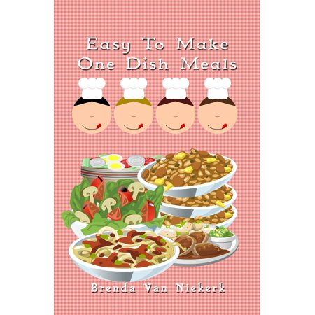 Easy To Make One Dish Meals - eBook
