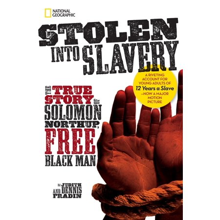 Stolen into Slavery : The True Story of Solomon Northup, Free Black