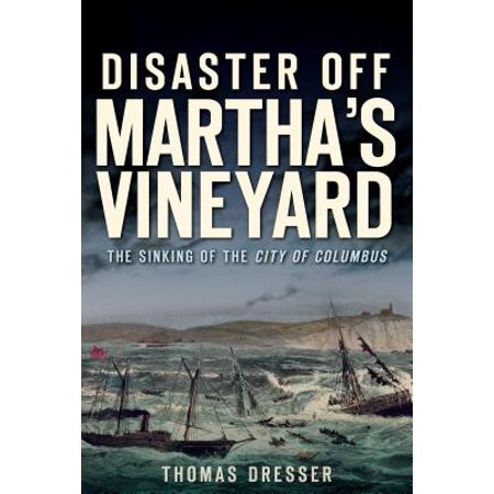 Disaster Off Martha's Vineyard : The Sinking of the City of - Party City Columbus Ms