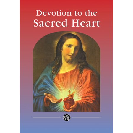 Devotion and Prayers to the Sacred Heart of Jesus -